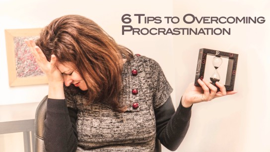 6 Tips to Overcoming Procrastination